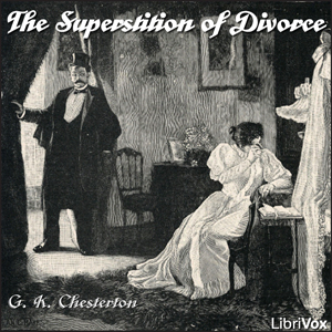 Superstition of Divorce, The by Chesterton, G. K.