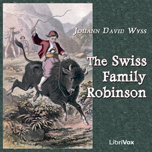 Swiss Family Robinson, The by Wyss, Johann David