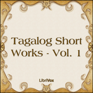 Tagalog Short Works - Vol. 1 by Various