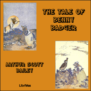 Tale of Benny Badger, The by Bailey, Arthur Scott
