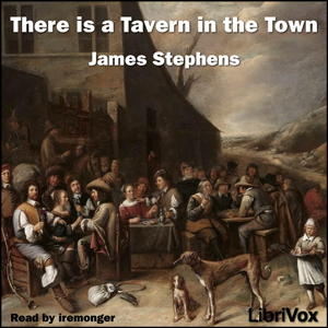 There is a Tavern in the Town by Stephens, James