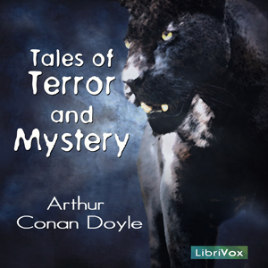 Tales of Terror and Mystery : Chapter 01... Volume Chapter 01 Horror of The Heights, The by Doyle, Arthur Conan, Sir