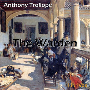 Warden, The by Trollope, Anthony
