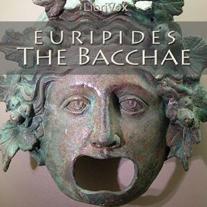 Bacchae, The by Euripides