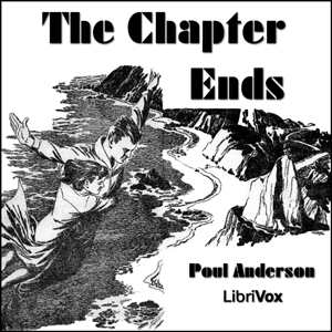 Chapter Ends, The by Anderson, Poul