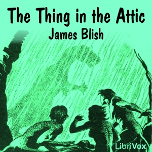 Thing in the Attic, The by Blish, James