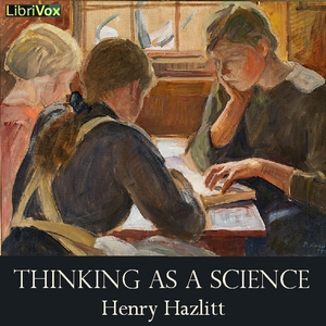 Thinking as a Science by Hazlitt, Henry