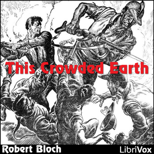 This Crowded Earth by Bloch, Robert