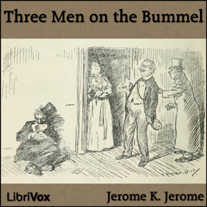 Three Men on the Bummel by Jerome, Jerome K.