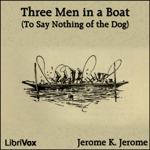 Three Men in a Boat (To Say Nothing of t... by Jerome, Jerome K.