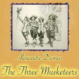 Three Musketeers, The by Dumas, Alexandre