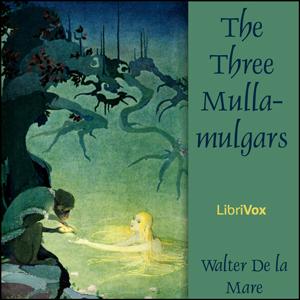 Three Mulla-mulgars, The by De la Mare, Walter