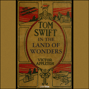 Tom Swift in the Land of Wonders by Appleton, Victor