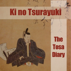 Tosa Diary, The by Ki, no Tsurayuki