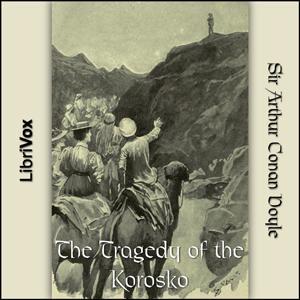 Tragedy of the Korosko, The by Doyle, Arthur Conan, Sir