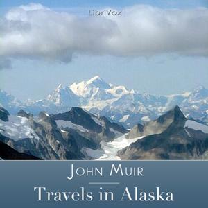 Travels in Alaska by Muir, John