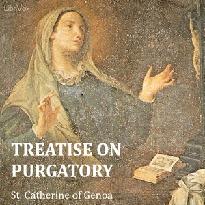 Treatise on Purgatory by Catherine of Genoa, Saint