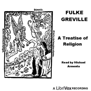 Treatise of Religion, A by Greville, Fulke