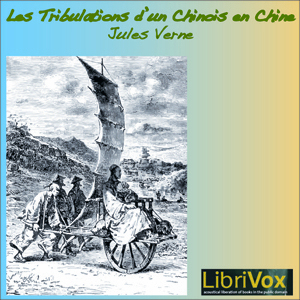 Tribulations d'un chinois en Chine, Les by Verne, Jules