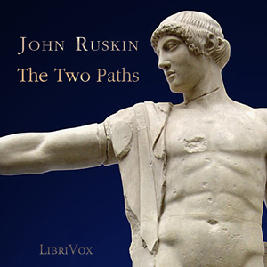 Two Paths, The by Ruskin, John