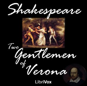 Two Gentlemen of Verona, The by Shakespeare, William