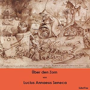 Über den Zorn by Seneca, Lucius Annaeus