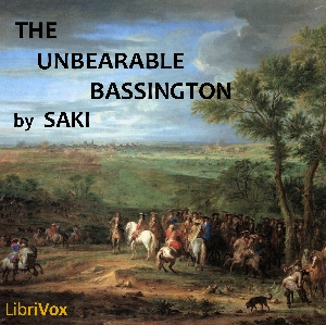 Unbearable Bassington, The by Saki