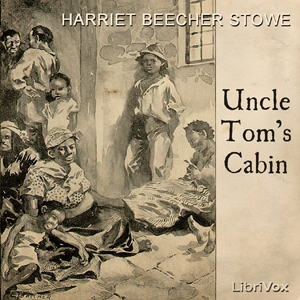Uncle Tom's Cabin by Stowe, Harriet Beecher