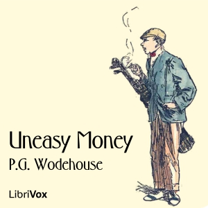 Uneasy Money by Wodehouse, P. G.