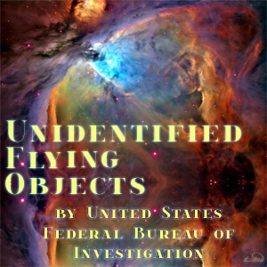 Unidentified Flying Objects by United States Federal Bureau of Investigation