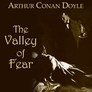 Valley of Fear, The by Doyle, Arthur Conan, Sir