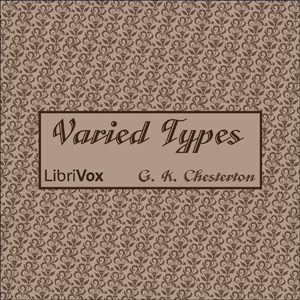 Varied Types by Chesterton, G. K.