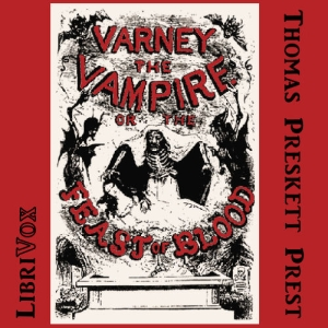 Varney, the Vampyre, Vol. 1 by Prest, Thomas Preskett