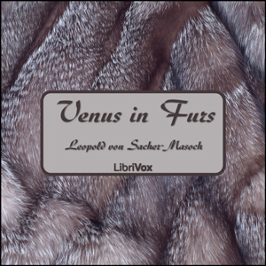 Venus in Furs by Sacher-Masoch, Leopold von