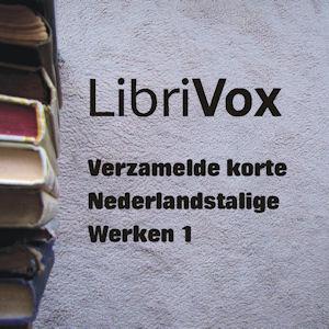 Verzamelde korte Nederlandstalige Werken... by Various