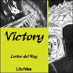 Victory : Chapter 01 - Victory Volume Chapter 01 - Victory by del Rey, Lester