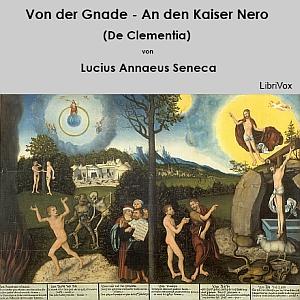 Von der Gnade - An den Kaiser Nero (De C... by Seneca, Lucius Annaeus