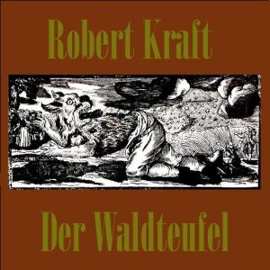 Waldteufel, Der by Kraft, Robert