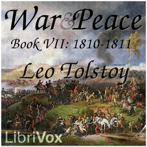 War and Peace, Book 07: 1810-1811 by Tolstoy, Leo