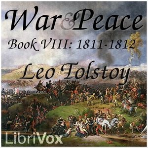 War and Peace, Book 08: 1811-1812 by Tolstoy, Leo