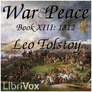 War and Peace, Book 13: 1812 by Tolstoy, Leo