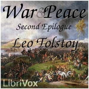 War and Peace, Book 17: Second Epilogue by Tolstoy, Leo