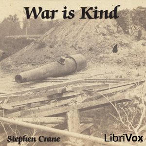 War Is Kind (Collection) by Crane, Stephen