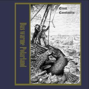 Warme Polarland, Das by Constantin, Ernst