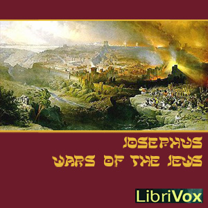 Wars of the Jews, The by Josephus, Flavius