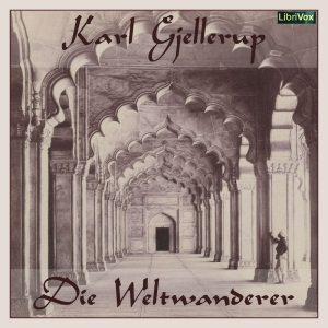 Weltwanderer, Die by Gjellerup, Karl