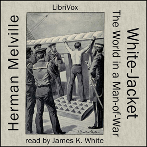 White Jacket, or The World in a Man-of-W... by Melville, Herman