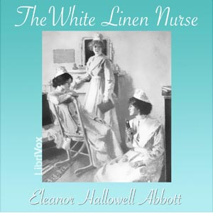 White Linen Nurse, The by Abbott, Eleanor Hallowell