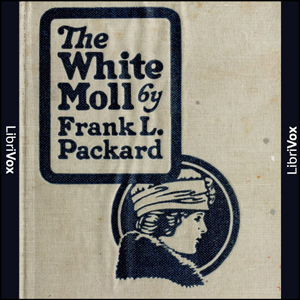White Moll, The by Packard, Frank L.