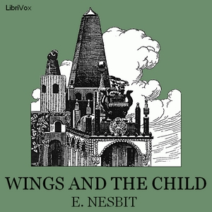 Wings and the Child by Nesbit, E. (Edith)